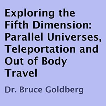 Exploring the fifth dimension dr bruce goldberg pdf download